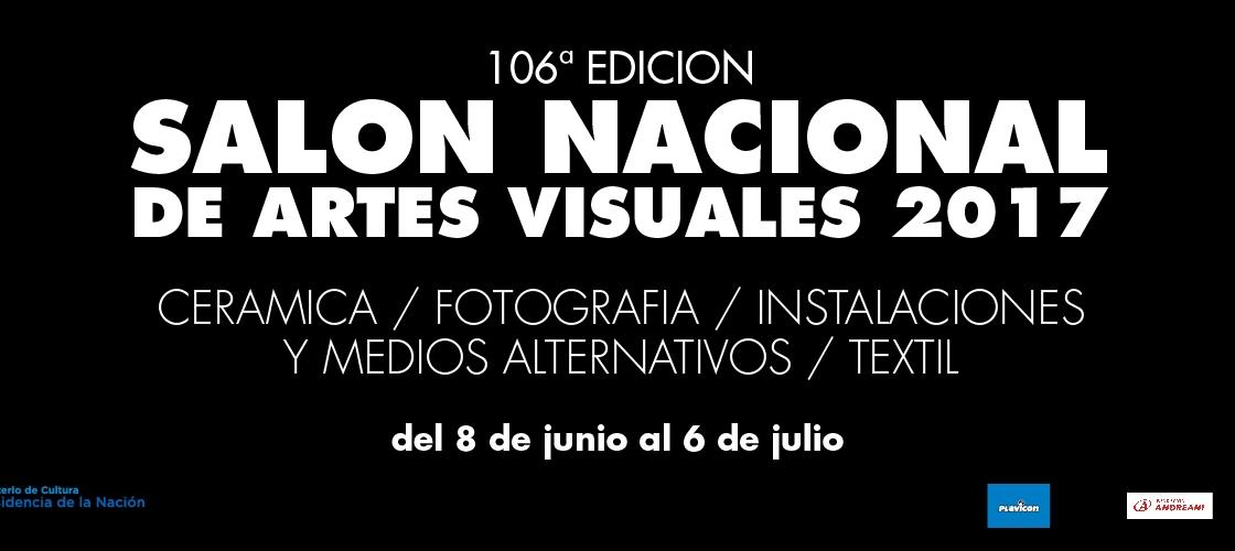 EXPOSICION DE LA 106 EDICION SALON NACIONAL DE ARTES VISUALES 2017